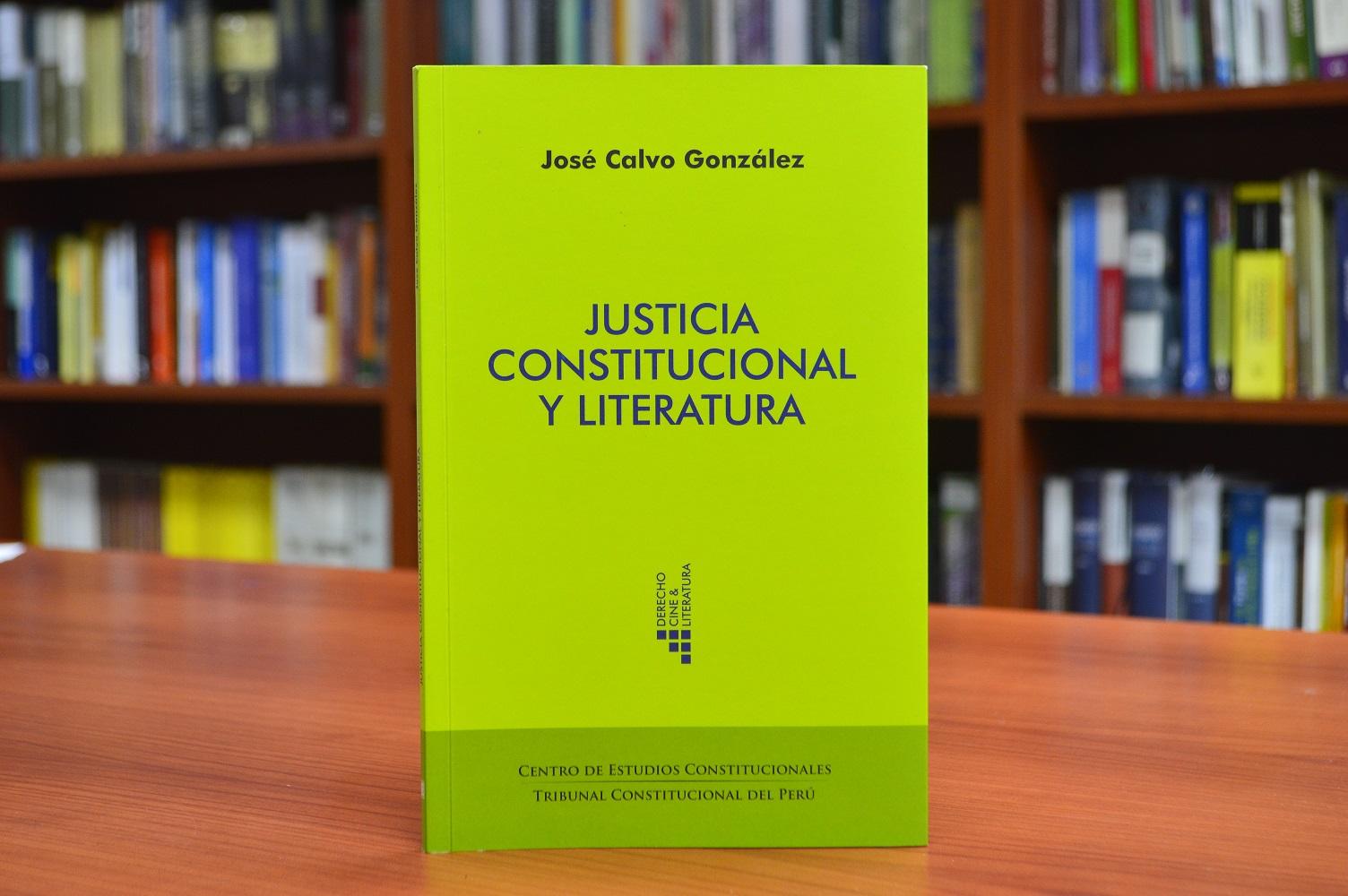 """""""Justicia constitucional y literatura"""", de José Calvo González, editado por el CEC del Tribunal Constitucional del Perú."""