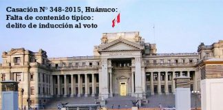 Casación N° 348-2015, Huánuco Falta de contenido típico delito de inducción al voto