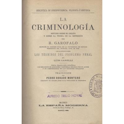 La criminología. Estudio sobre el delito y sobre la teoría de la represión. Publicado por primera vez en año 1885.
