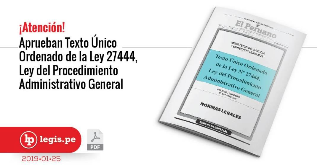 Atención Aprueban Tuo De La Ley 27444 Ley Del