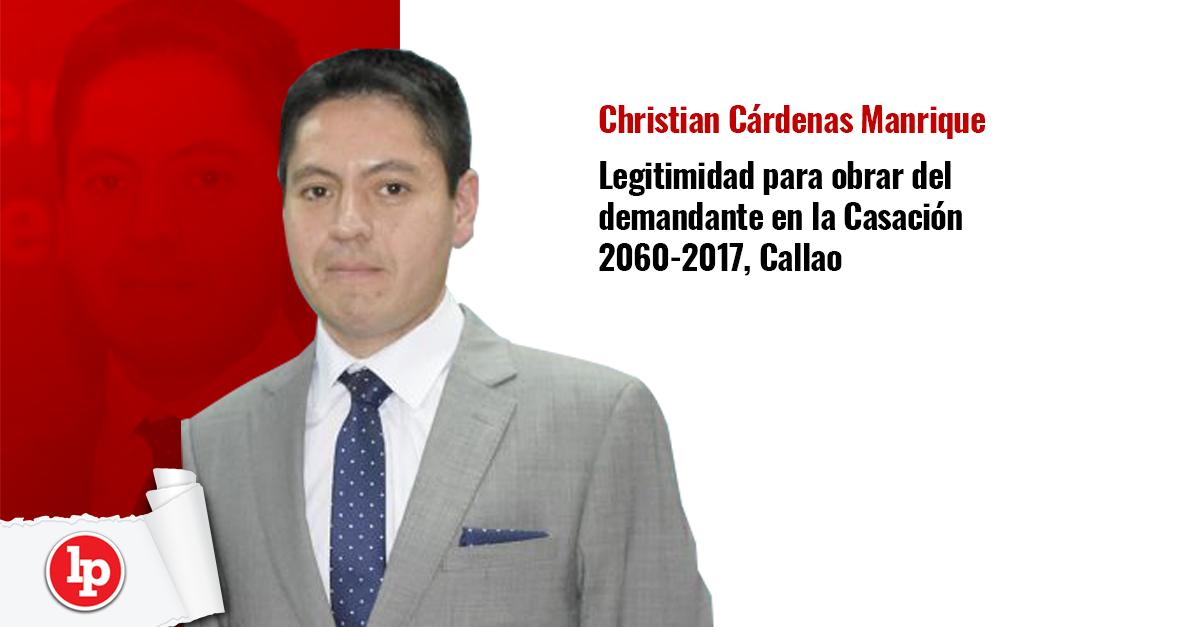 Legitimidad para obrar del demandante en la Casación 2060-2017, Callao | LP - Legis.pe